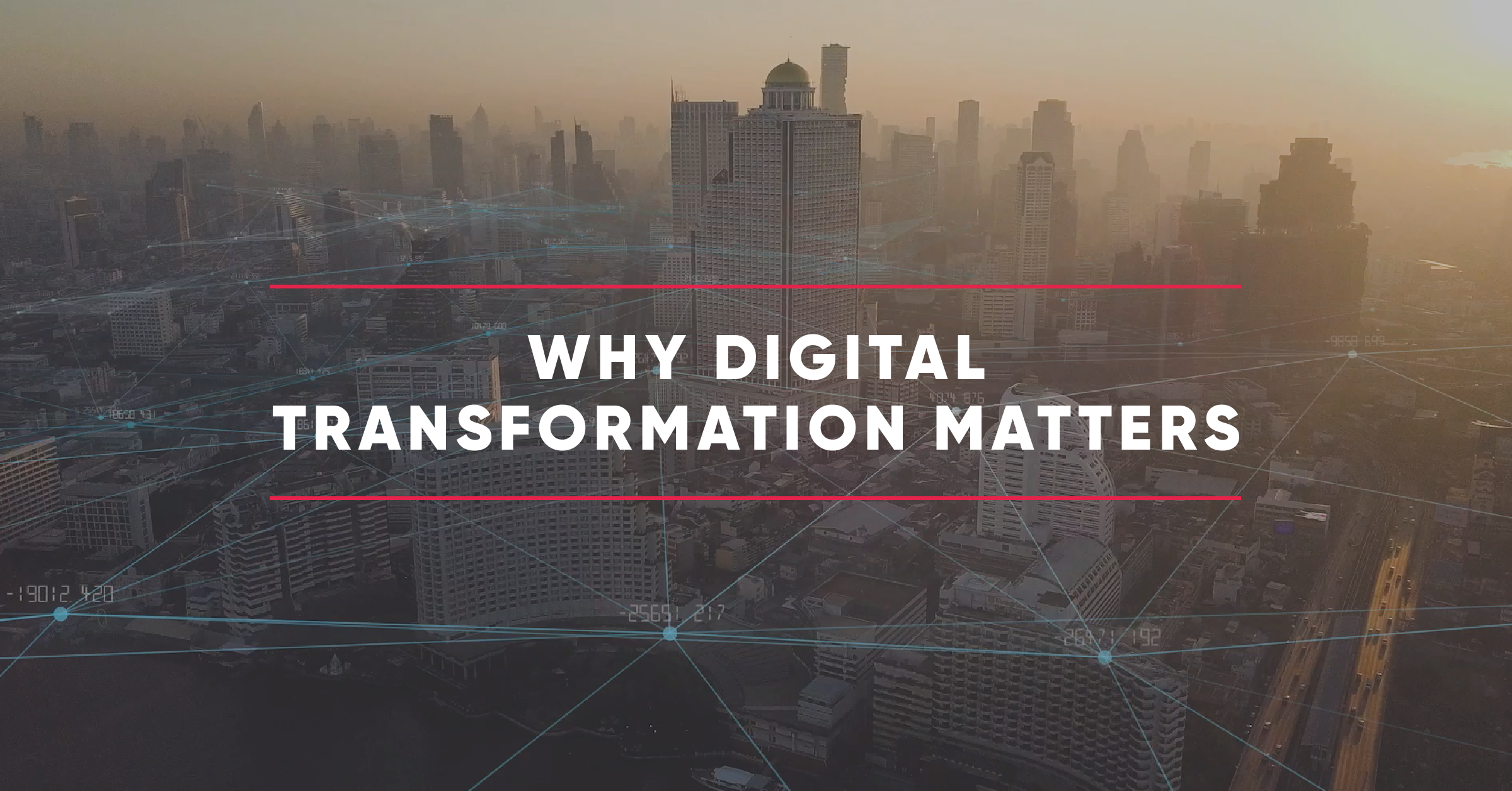 Why digital transformation mattersS
